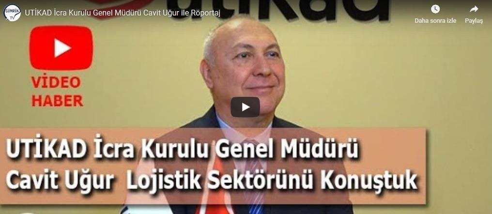 UTIKAD General Manager Cavit Uğur's Interview with GümrükTv