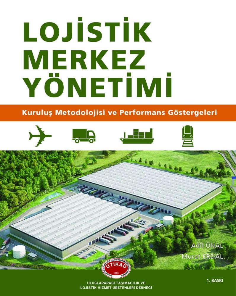 Logistics Center Management - Establishment Methodology and Performance Indicators (in Turkish)