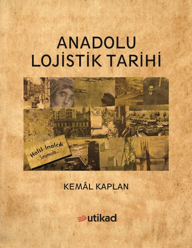 The History of Logistics in Anatolia (in Turkish)